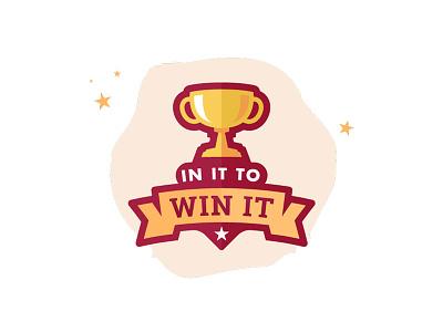 In it to Win it 1st winner win competition cup trophy mark logo emblem branding badge