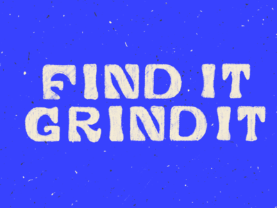 Find it. Grind it. richmond design typography letters sketch procreate type ohno
