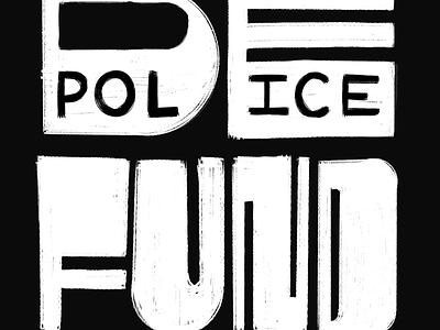 Defund the Police environment healthcare richmond illustration black lettering typogaphy procreate design housing education invest communities police defund blacklivesmatter