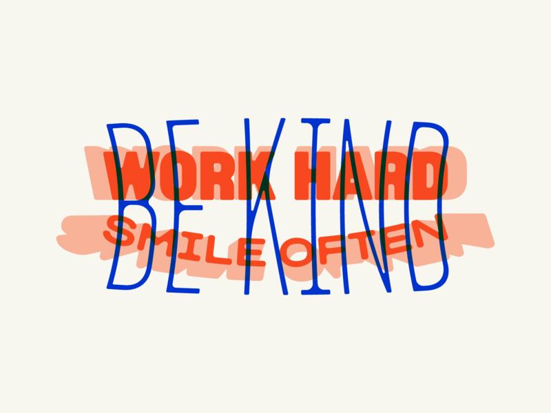 BE KIND richmond design lettering squeeze custom sharp grotesk signage blue white red typography smile hard work kind