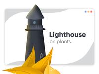 Lighthouse on plants.
