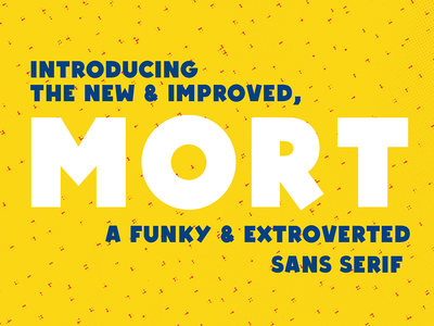 Mort - an extroverted sans serif