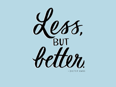 Less, but better. quote blue type typogaphy lettering artist procreate script dieter rams lettering