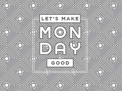Let's Make Monday Good! type vector inspiration good monday