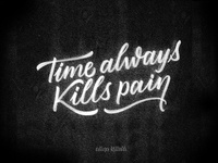 Time Always Kills Pain