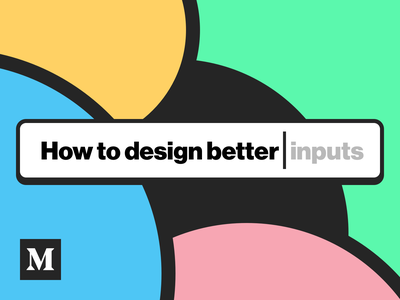 How to design better inputs interface material examples writing beginner tips tutorial blogpost article forms inputs ux ui