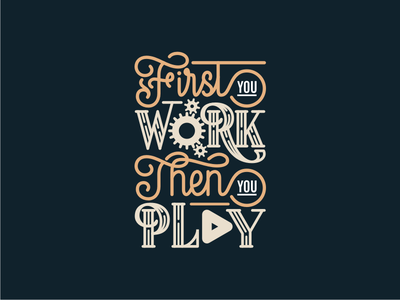 First You Work Then You Play design vector illustration font design tshirt design play work motivational quote lettering hand lettering calligraphy typo typogaphy