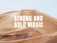 STRONG BOLD AND MAGIC