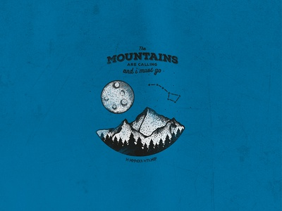 The Mountains Are Calling and I Must Go dot moon black ink calling mountains