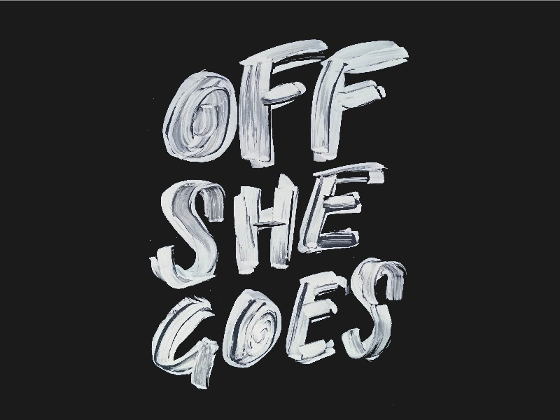 Off She Goes off she goes lyrics bad suns texture hand type experimental experimental type typography type