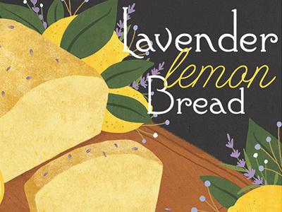 Lavender Lemon Bread recipe food illustration food lavender lemon bread