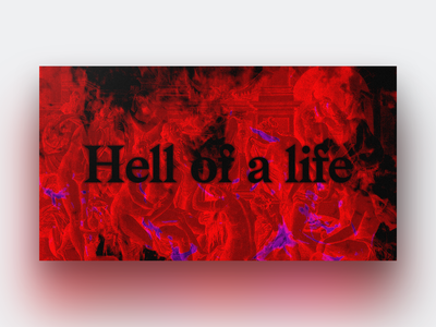 Hell of a Life texture grunge etching mbdtf kanye life hell design illustration graphicdesign typecard card typeface type typography