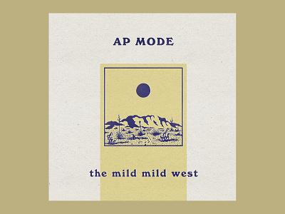 AP Mode album art vinyl music west desert illustraion cover art cover design album art cover album