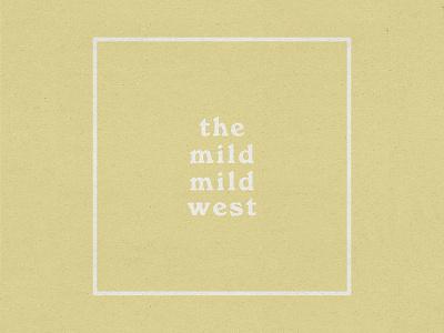 The Mild Mild West west texture music desert album art album typography design illustration