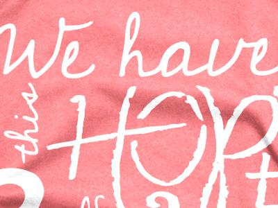 Scripture T-shirt typography scripture tshirt coral hope anchor script hebrews bible white
