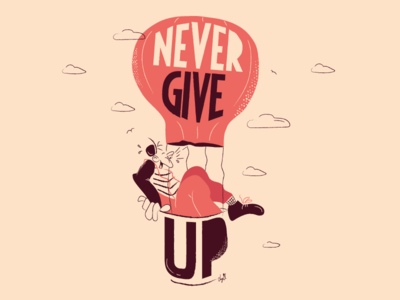 Never give up graphic design moodboards poster print cartoon comics art vector balloon illustration nevergiveup mood