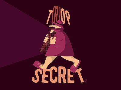 Trop Secret graphicdesign illustration design hipster vintage art typography cartoon comics character visual vector art vector topsecret