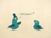 I Dove You