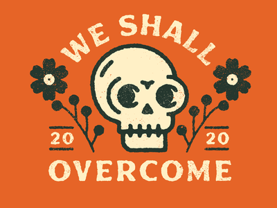 We Shall Overcome positive vibes floral flower skull