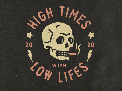 High Times with Low Lifes graphic design badge 2020 smoke skull