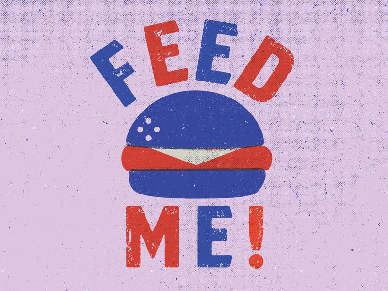Feed Me food hamburger eat