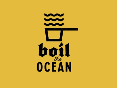 Buzzword: Boil The Ocean