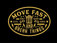 Buzzwords: Move Fast and Break Things