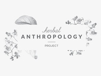 Herbal Anthropology Project - Concept