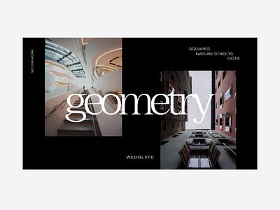Animation | Geometry | WEBGLXPE web ui typography uidesign ux webgl website