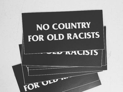 No country for old racists