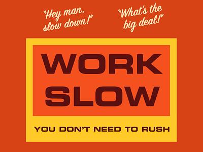 Work Slow typography vector illustration