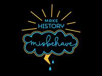 Make History—Misbehave