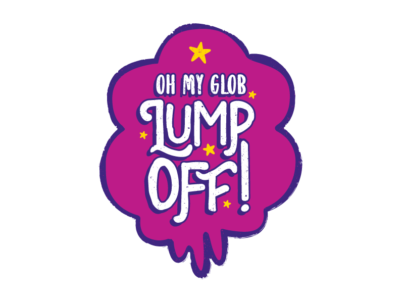 Oh my glob lump off dribbble