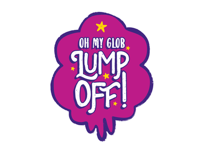 Oh My Glob, Lump Off! illustration typography adventure time lsp lumpy space princess