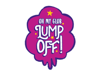 Oh My Glob, Lump Off!