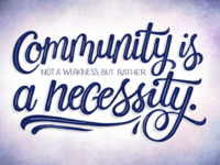 Community is a Necessity