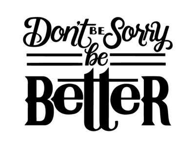 COMMISSION: Be Better custom type brush script script typography hand-lettering calligraphy lettering