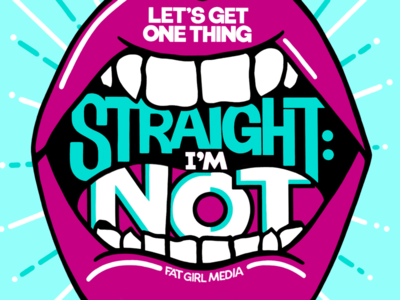 Let's Get One Thing Straight yelling teeth lettering illustration lips lgbt queer