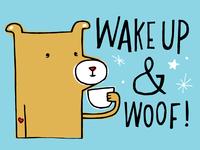 Wake Up & Woof