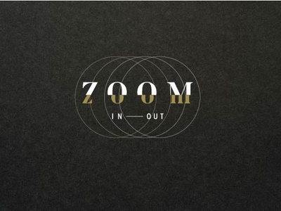 Zoom In – Zoom Out