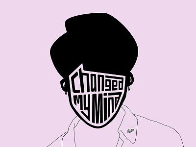 Changed My Mind (Again) face designer mind typography illustration