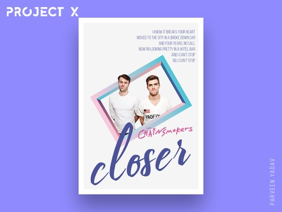 Project X : 10 Music Artists | 10 Songs | 10 Posters posters photoshop music illustrator chainsmokers posterdesign challenge artwork