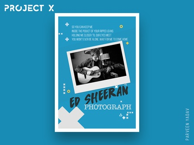 Project X : 10 Music Artists | 10 Songs | 10 Posters daily design challenge design minimal photograph ed sheeran posters music