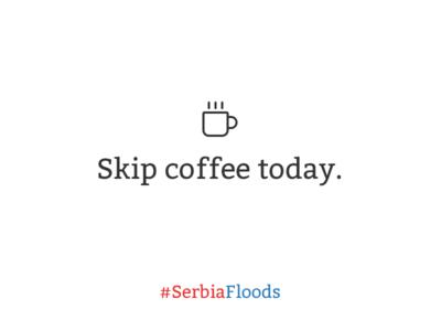 Skip coffee today. #SerbiaFloods
