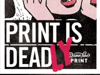 Print is Deadly