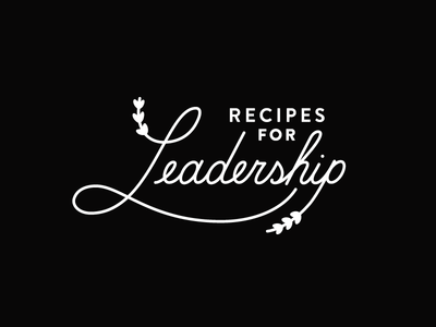 Recipes for Leadership