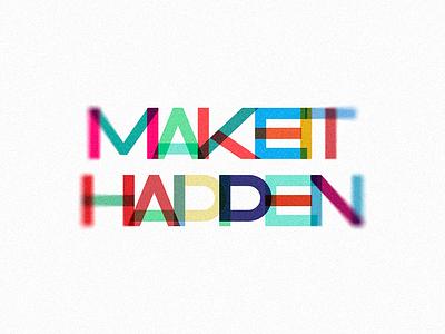 Make It Happen typography type overlay lettering illustrator design