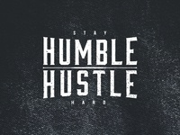 Humble Hustle Stay Hard Theres Some Love For Your Phone Too Get The Free Wallpaper Version Here