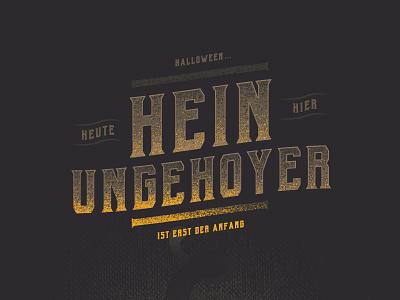 Hein-Ungehoyer typeface typography type poster party halloween hein-hoyer-straße heinungehoyer
