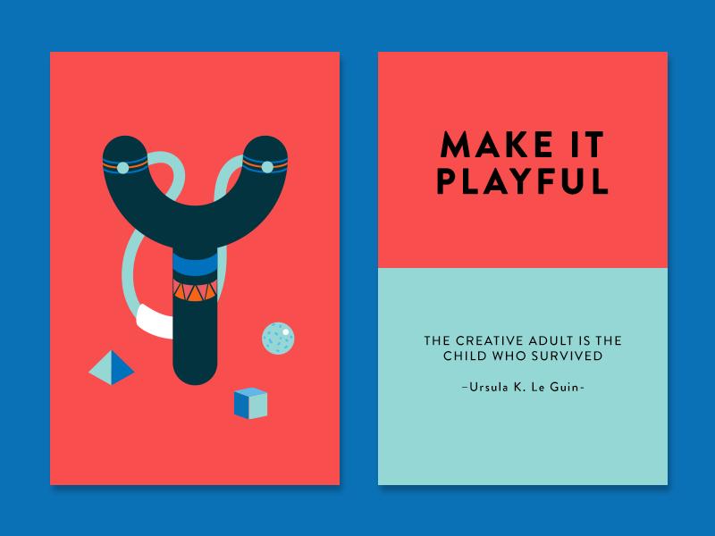 Make It Playful ursula k. le guin quote inspiration slingshot color creativity creativity technique make it cards playful